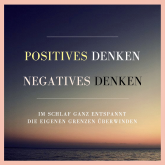 Positives Denken. Negatives Denken.