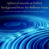 Spherical Sounds as Perfect Background Music for Wellness Areas – A Hamac for the Soul