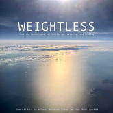 Weightless: Soothing soundscapes for letting go, relaxing, healing