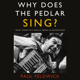 Hörbuch Why Does The Pedlar Sing?  - Autor Paul Feldwick   - gelesen von Paul Feldwick