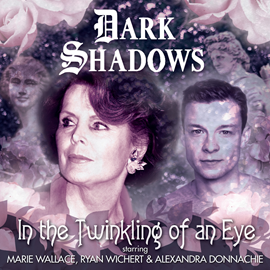 Hörbuch Dark Shadows 47: In the Twinkling of an Eye  - Autor Penelope Faith   - gelesen von Schauspielergruppe