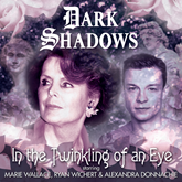 Dark Shadows 47: In the Twinkling of an Eye