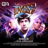 Blake's 7 - The Classic Adventures 1-4: Mirror