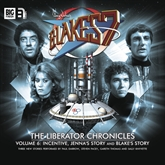 The Liberator Chronicles (Blake's 7, vol. 6)
