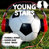 Young Stars - Fussball-Songs + Kicker-Quiz + coole Tricks 1