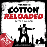 Hörbuch Tatort: London (Cotton Reloaded 30)  - Autor Peter Mennigen   - gelesen von Tobias Kluckert