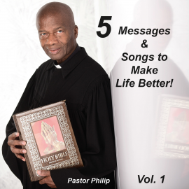Hörbuch 5 Messages & Songs to Make Life Better!  - Autor Philip Critchlow   - gelesen von Philip Critchlow