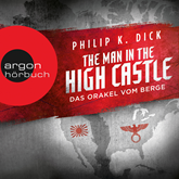 Hörbuch The Man in the High Castle - Das Orakel vom Berge  - Autor Philip K. Dick   - gelesen von Richard Barenberg