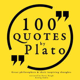 Hörbuch 100 quotes by Plato: Great philosophers & their inspiring thoughts  - Autor Plato   - gelesen von Katie Haigh