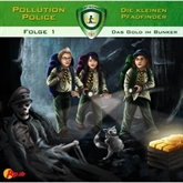 Das Gold im Bunker (Pollution Police 1)