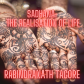 Sadhana, the Realisation of Life