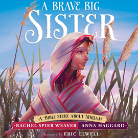 Hörbuch A Brave Big Sister - A Bible Story About Miriam - Called and Courageous Girls, Book 1  - Autor Rachel Spier Weaver   - gelesen von Andrea Emmes