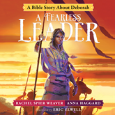 A Fearless Leader - A Bible Story About Deborah (Called and Courageous Girls 3)