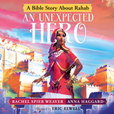 An Unexpected Hero - A Bible Story About Rahab (Called and Courageous Girls 4)
