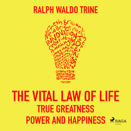 Hörbuch The Vital Law of Life - True Greatness Power and Happiness  - Autor Ralph Waldo Trine   - gelesen von Paul Simpson