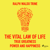 The Vital Law of Life - True Greatness Power and Happiness