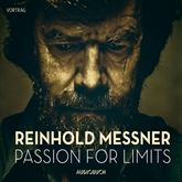 Hörbuch Passion for Limits  - Autor Reinhold Messner   - gelesen von Reinhold Messner