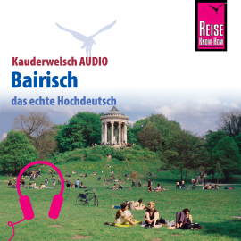 Hörbuch Reise Know-How Kauderwelsch AUDIO Bairisch  - Autor Richard Kölbl