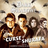 Dark Shadows 46: The Curse of Shurafa