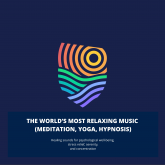 The World's Most Relaxing Music (meditation, yoga, hypnosis)