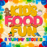 Kid's Food Fun: 8 Yummy Stories