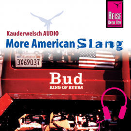 Hörbuch Reise Know-How Kauderwelsch AUDIO More American Slang  - Autor Roland Hanewald