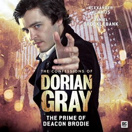 Hörbuch The Prime of Deacon Brodie (The Confessions of Dorian Gray 2.6)  - Autor Roy Gill   - gelesen von Schauspielergruppe
