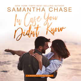 Hörbuch In Case You Didn't Know (Magnolia Sound Series 3)  - Autor Samantha Chase   - gelesen von Carly Robins