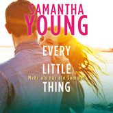 Mehr als nur ein Sommer - Every Little Thing (Hartwell-Love-Stories 2)