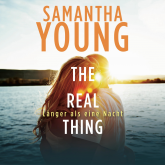 Hörbuch The Real Thing  - Autor Samantha Young   - gelesen von Nina Schoene
