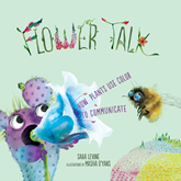 Flower Talk - How Plants Use Color to Communicate