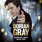 Running Away With You (The Confessions of Dorian Gray 2.5)