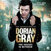 The Houses In Between (The Confessions of Dorian Gray 1.2)