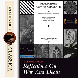 Hörbuch Reflections on War and Death  - Autor Sigmund Freud   - gelesen von D. E Wittkower