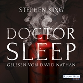 Hörbuch Doctor Sleep   - Autor Stephen King   - gelesen von David Nathan