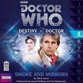 Destiny of the Doctor, Series 1.5: Smoke and Mirrors