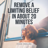 Remove a Limiting Belief in About 20 Minutes