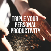 Triple Your Personal Productivity