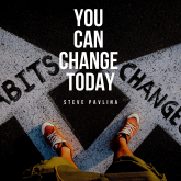 You Can Change Today