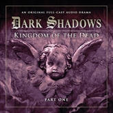 Dark Shadows Series 2: Kingdom of the Dead, Pt. 1