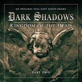 Dark Shadows Series 2: Kingdom of the Dead, Pt. 2