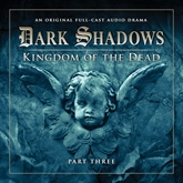 Dark Shadows Series 2: Kingdom of the Dead, Pt. 3