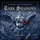 Dark Shadows Series 2: Kingdom of the Dead, Pt. 4