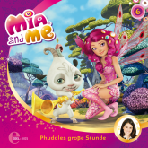Phuddles große Stunde (Mia and Me 6)