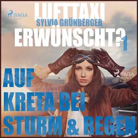 Auf Kreta Bei Sturm Und Regen Lufttaxi Gewünscht 1 Hörbuch