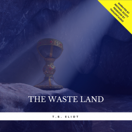 Hörbuch The Waste Land  - Autor T.S. Eliot   - gelesen von Michael Scott
