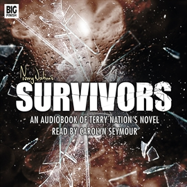 Hörbuch Survivors  - Autor Terry Nation   - gelesen von Carolyn Seymour