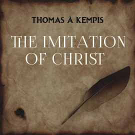 Hörbuch The Imitation of Christ  - Autor Thomas a Kempis   - gelesen von Thomas Collins