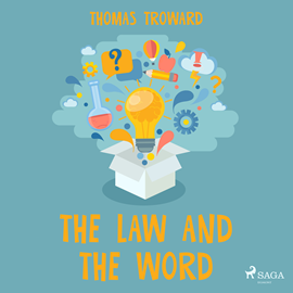 Hörbuch The Law and the Word  - Autor Thomas Troward   - gelesen von Paul Darn