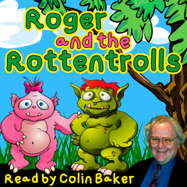 Hörbuch Roger and the Rottentrolls  - Autor Tim Firth   - gelesen von Colin Baker
